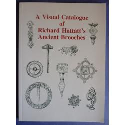 Book - A Visual Catalogue of Richard Hattatts Ancient Brooches.